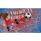 American Girls Custom Vinyl Banner