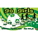 Go Girls Custom Vinyl Banner