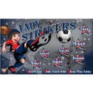 Lady Strikers Custom Vinyl Banner