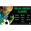 Mean Green Aliens Custom Vinyl Banner