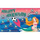 Mighty Mermaids Custom Vinyl Banner